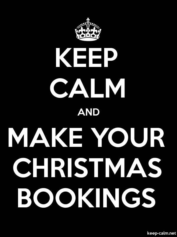 KEEP CALM AND MAKE YOUR CHRISTMAS BOOKINGS - white/black - Default (600x800)