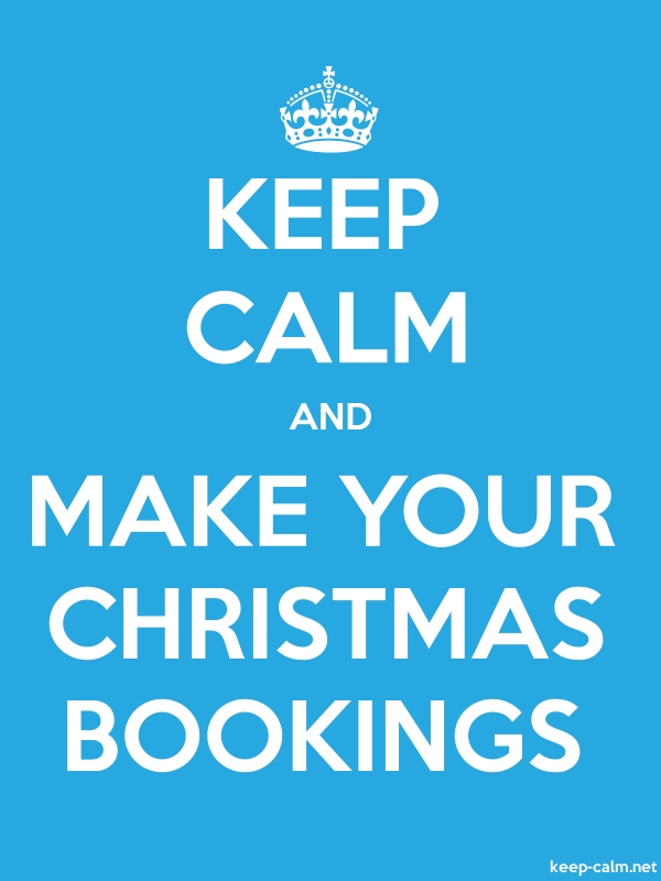 KEEP CALM AND MAKE YOUR CHRISTMAS BOOKINGS - white/blue - Default (600x800)