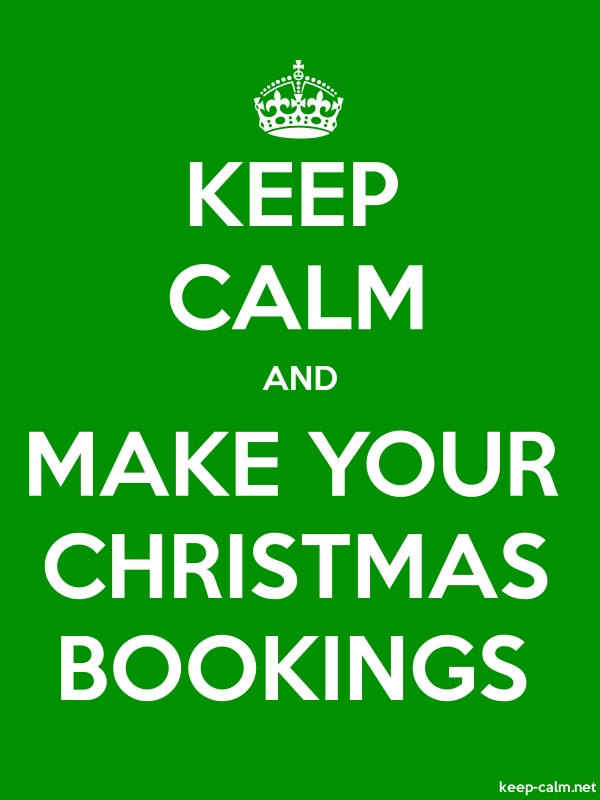 KEEP CALM AND MAKE YOUR CHRISTMAS BOOKINGS - white/green - Default (600x800)