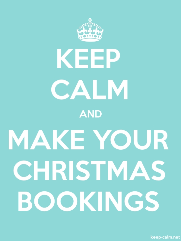 KEEP CALM AND MAKE YOUR CHRISTMAS BOOKINGS - white/lightblue - Default (600x800)