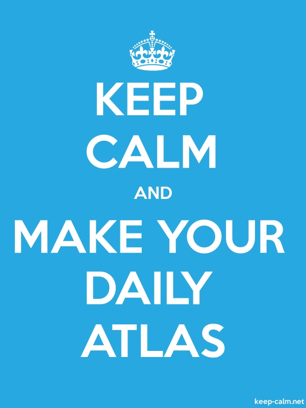 KEEP CALM AND MAKE YOUR DAILY ATLAS - white/blue - Default (600x800)