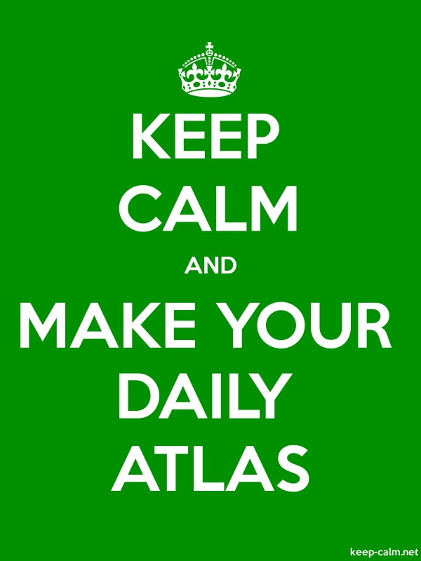 KEEP CALM AND MAKE YOUR DAILY ATLAS - white/green - Default (600x800)