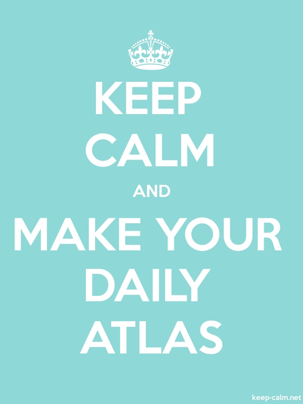 KEEP CALM AND MAKE YOUR DAILY ATLAS - white/lightblue - Default (600x800)