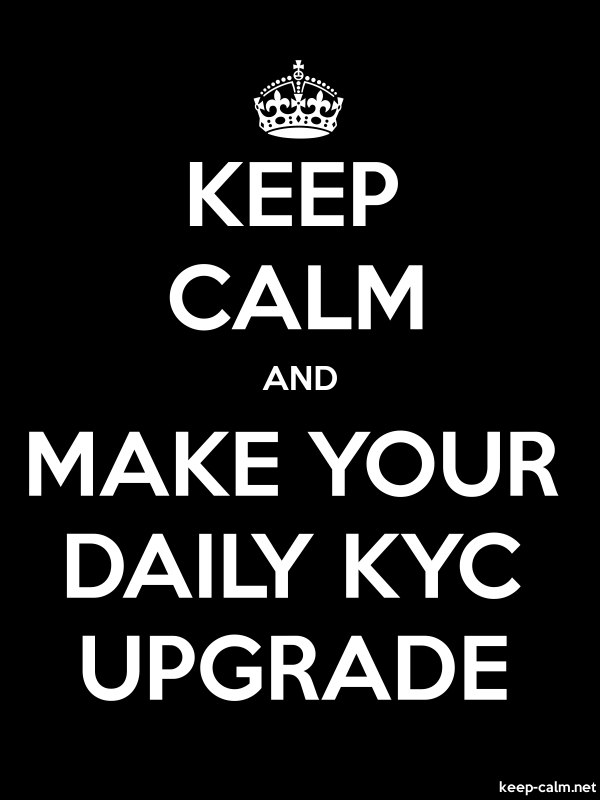 KEEP CALM AND MAKE YOUR DAILY KYC UPGRADE - white/black - Default (600x800)