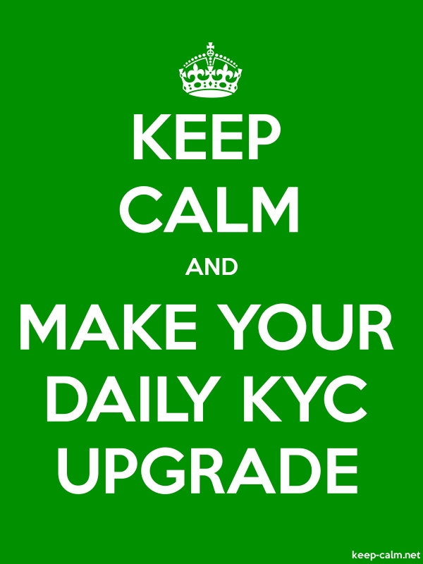KEEP CALM AND MAKE YOUR DAILY KYC UPGRADE - white/green - Default (600x800)