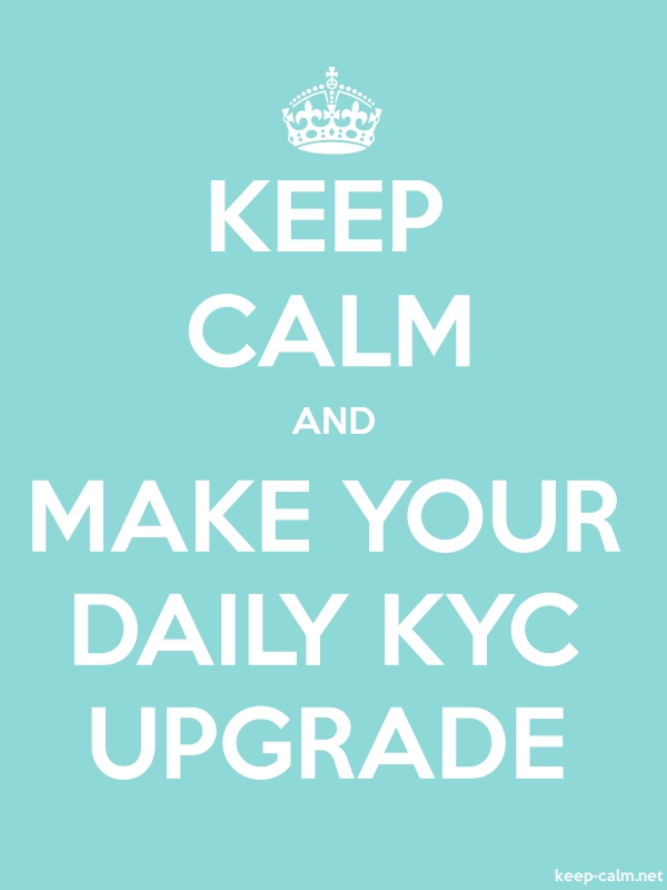 KEEP CALM AND MAKE YOUR DAILY KYC UPGRADE - white/lightblue - Default (600x800)
