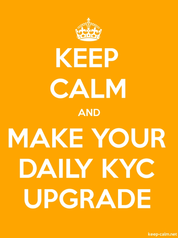 KEEP CALM AND MAKE YOUR DAILY KYC UPGRADE - white/orange - Default (600x800)