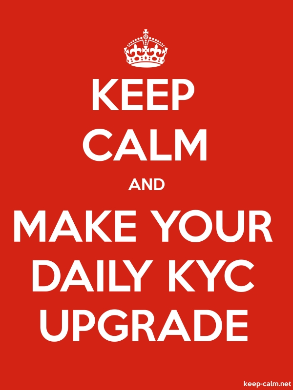 KEEP CALM AND MAKE YOUR DAILY KYC UPGRADE - white/red - Default (600x800)