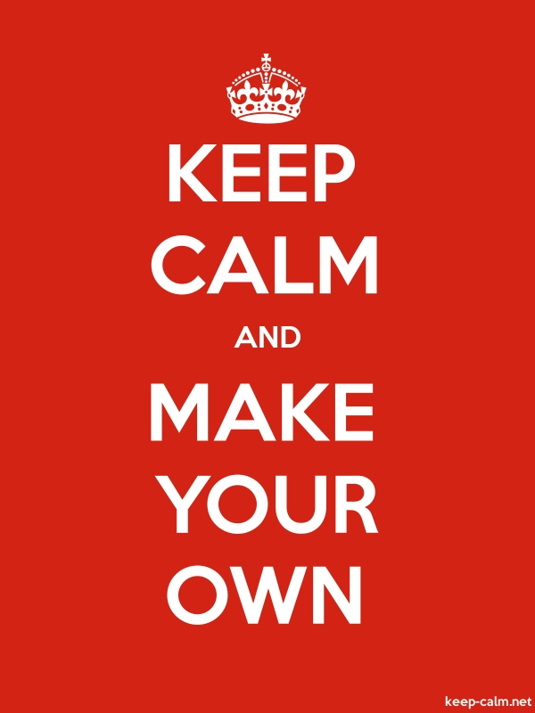 KEEP CALM AND MAKE YOUR OWN - white/red - Default (600x800)