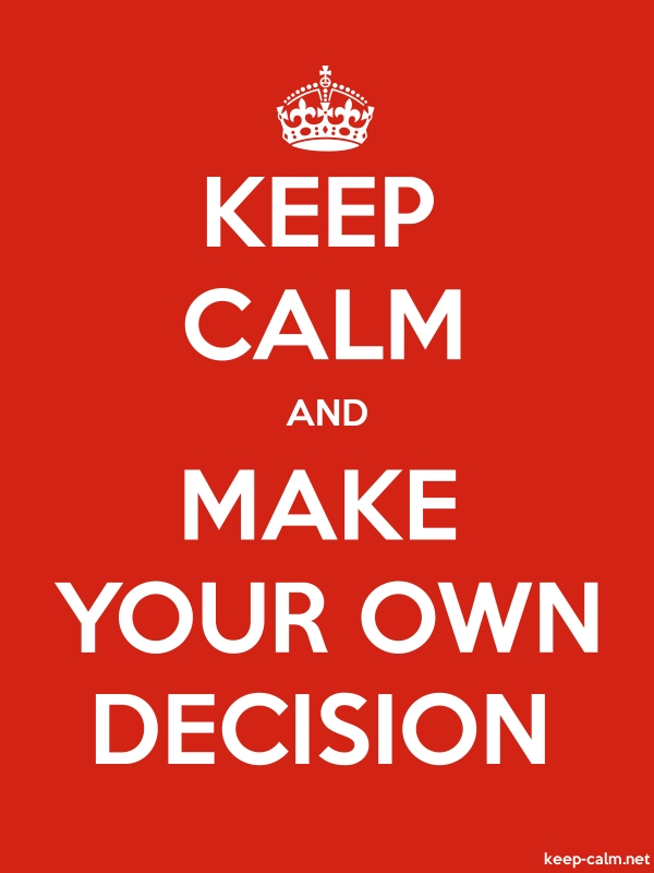 KEEP CALM AND MAKE YOUR OWN DECISION - white/red - Default (600x800)