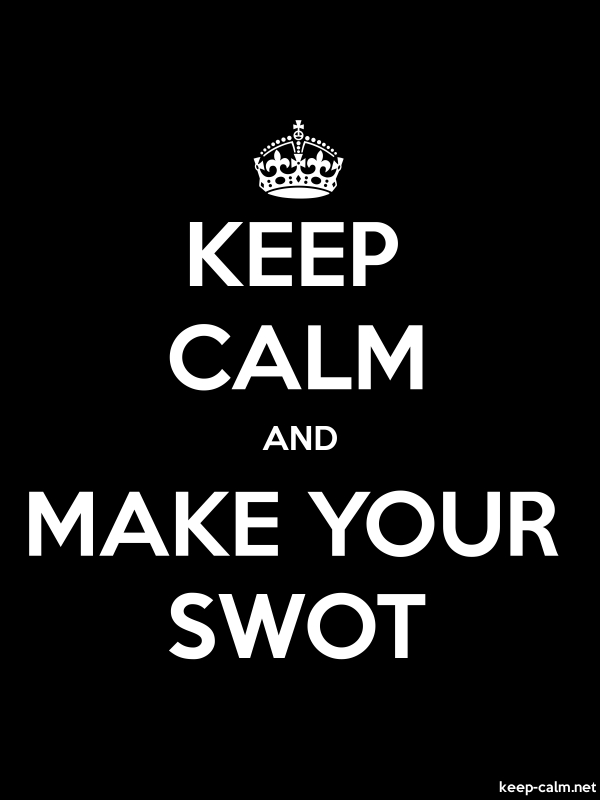 KEEP CALM AND MAKE YOUR SWOT - white/black - Default (600x800)