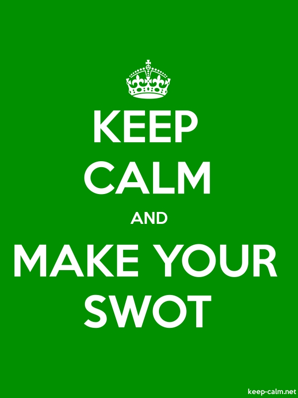 KEEP CALM AND MAKE YOUR SWOT - white/green - Default (600x800)