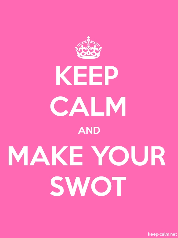 KEEP CALM AND MAKE YOUR SWOT - white/pink - Default (600x800)