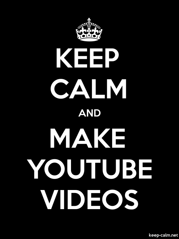 KEEP CALM AND MAKE YOUTUBE VIDEOS - white/black - Default (600x800)