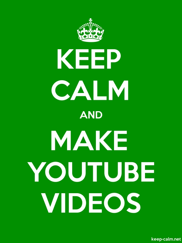 KEEP CALM AND MAKE YOUTUBE VIDEOS - white/green - Default (600x800)