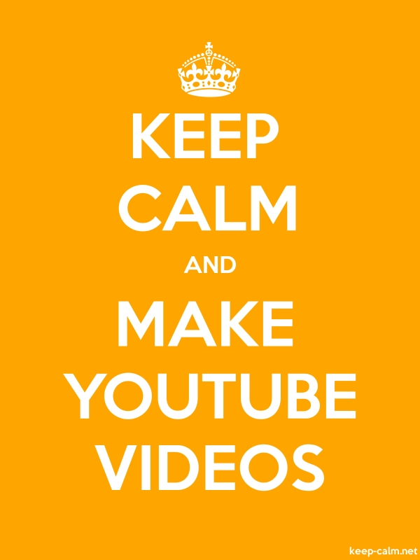 KEEP CALM AND MAKE YOUTUBE VIDEOS - white/orange - Default (600x800)