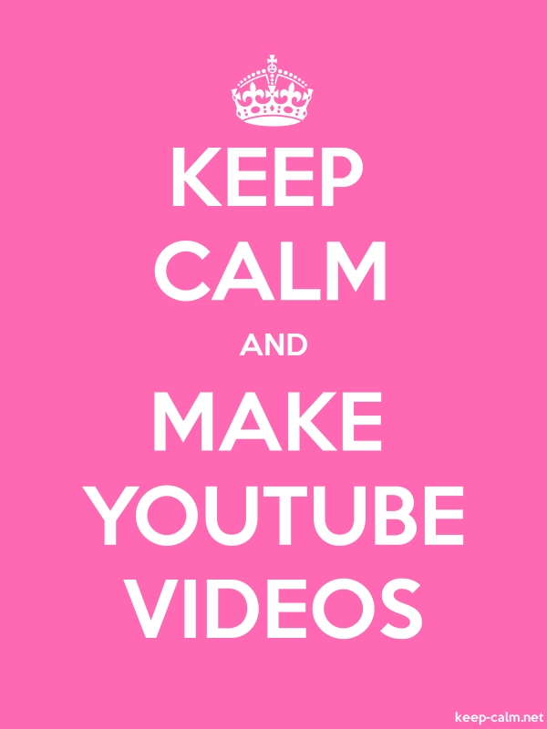KEEP CALM AND MAKE YOUTUBE VIDEOS - white/pink - Default (600x800)