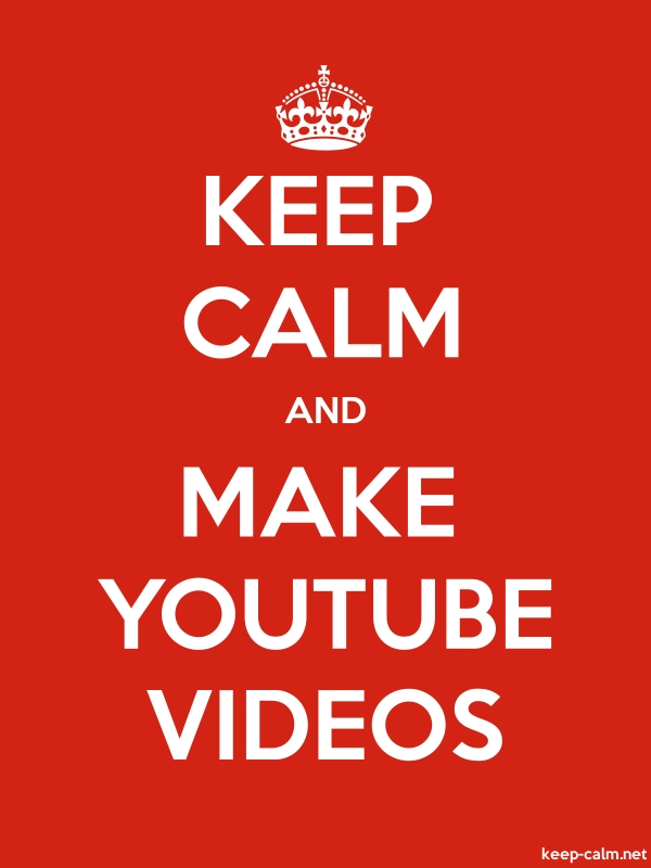 KEEP CALM AND MAKE YOUTUBE VIDEOS - white/red - Default (600x800)