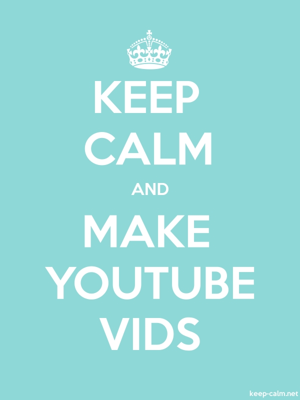 KEEP CALM AND MAKE YOUTUBE VIDS - white/lightblue - Default (600x800)