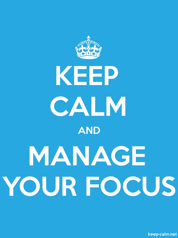 KEEP CALM AND MANAGE YOUR FOCUS - white/blue - Default (600x800)