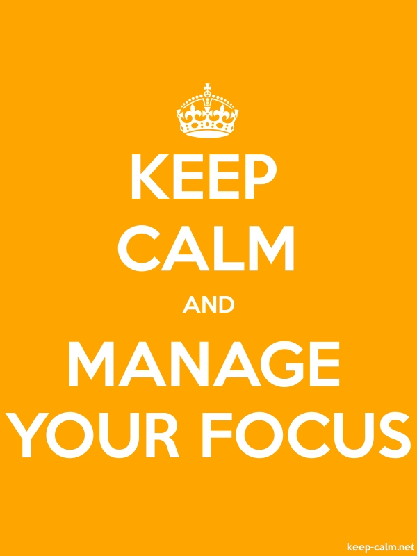 KEEP CALM AND MANAGE YOUR FOCUS - white/orange - Default (600x800)