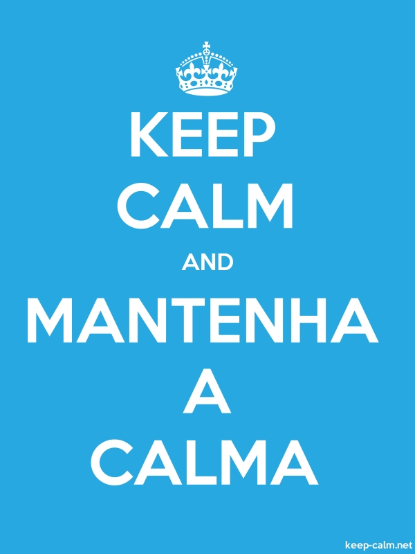 KEEP CALM AND MANTENHA A CALMA - white/blue - Default (600x800)
