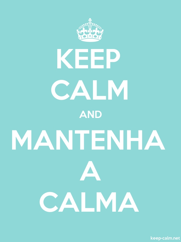 KEEP CALM AND MANTENHA A CALMA - white/lightblue - Default (600x800)