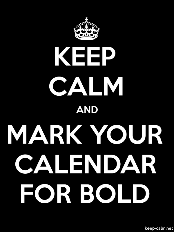 KEEP CALM AND MARK YOUR CALENDAR FOR BOLD - white/black - Default (600x800)