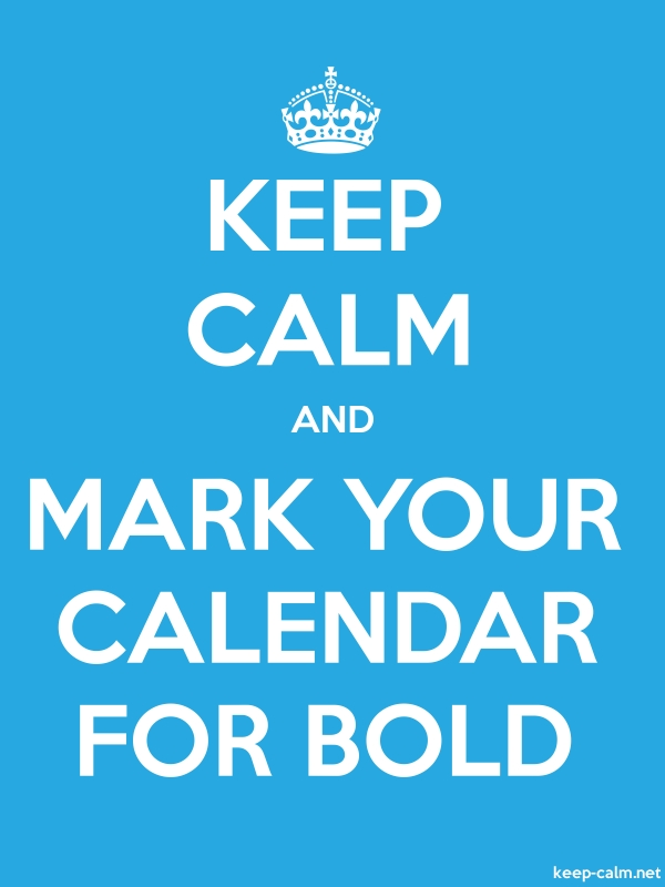 KEEP CALM AND MARK YOUR CALENDAR FOR BOLD - white/blue - Default (600x800)