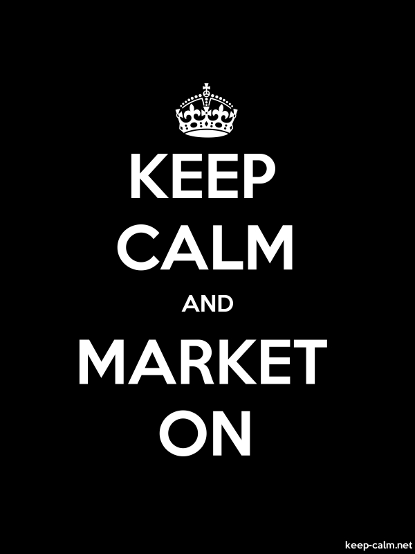 KEEP CALM AND MARKET ON - white/black - Default (600x800)