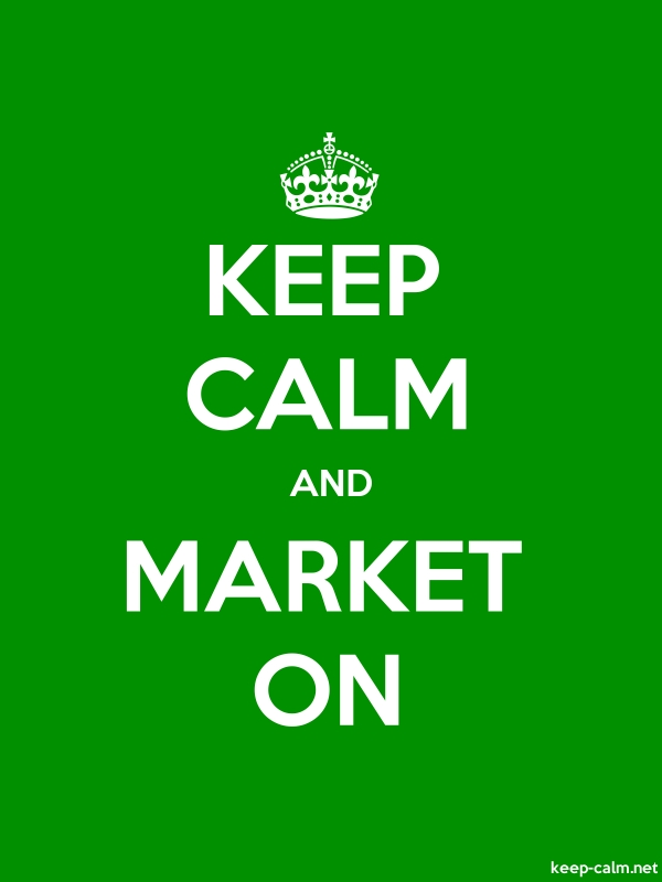 KEEP CALM AND MARKET ON - white/green - Default (600x800)