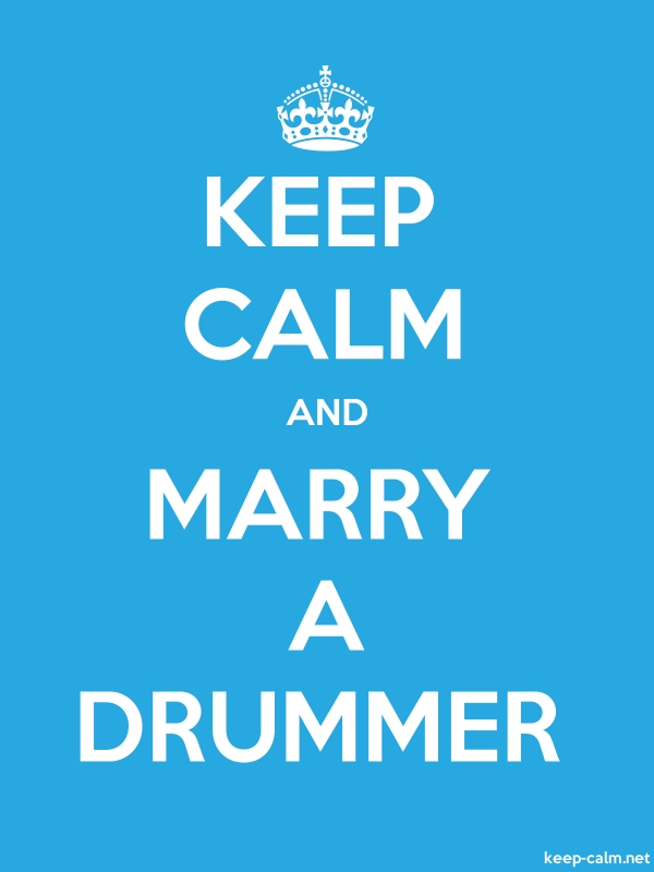 KEEP CALM AND MARRY A DRUMMER - white/blue - Default (600x800)