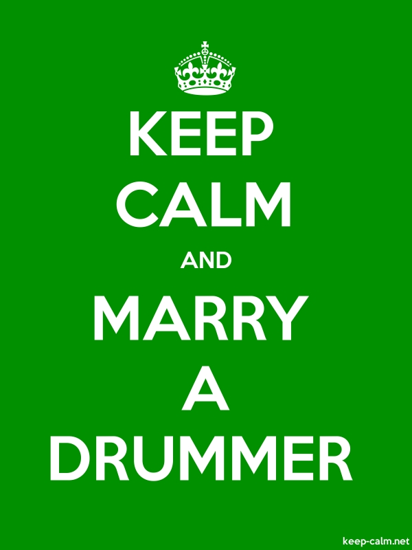 KEEP CALM AND MARRY A DRUMMER - white/green - Default (600x800)