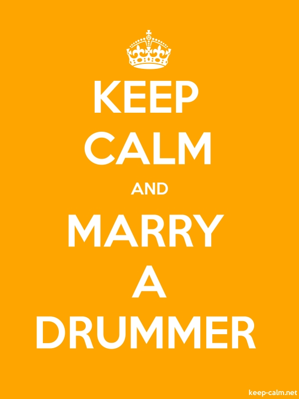 KEEP CALM AND MARRY A DRUMMER - white/orange - Default (600x800)