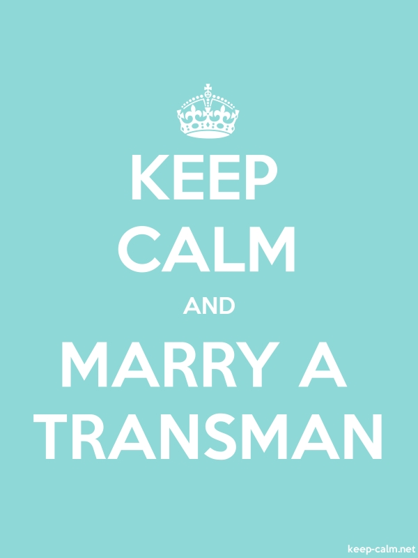 KEEP CALM AND MARRY A TRANSMAN - white/lightblue - Default (600x800)