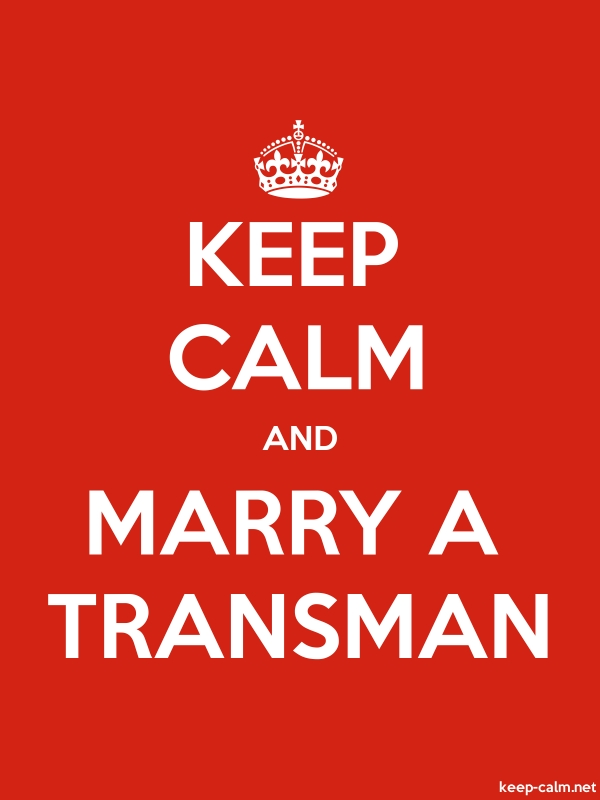 KEEP CALM AND MARRY A TRANSMAN - white/red - Default (600x800)