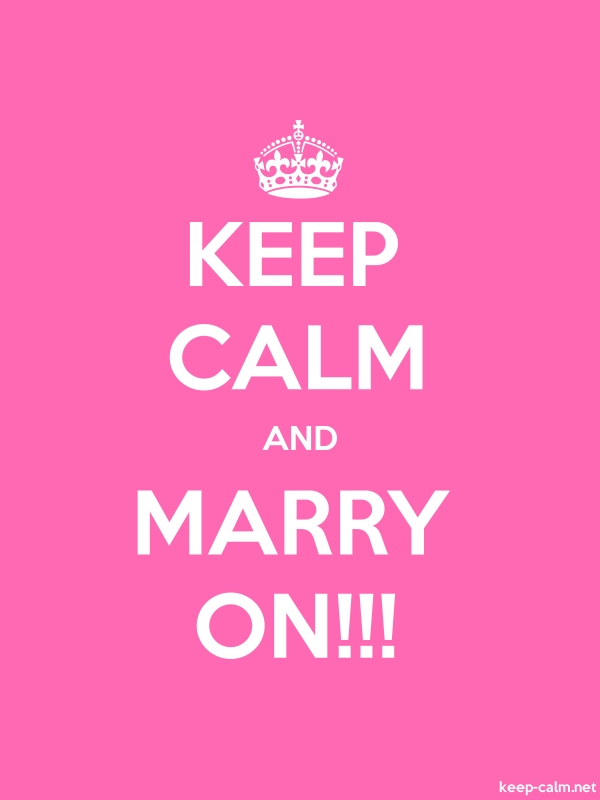 KEEP CALM AND MARRY ON!!! - white/pink - Default (600x800)
