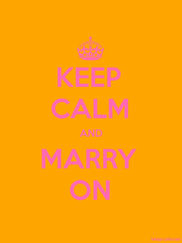 KEEP CALM AND MARRY ON - pink/orange - Default (600x800)