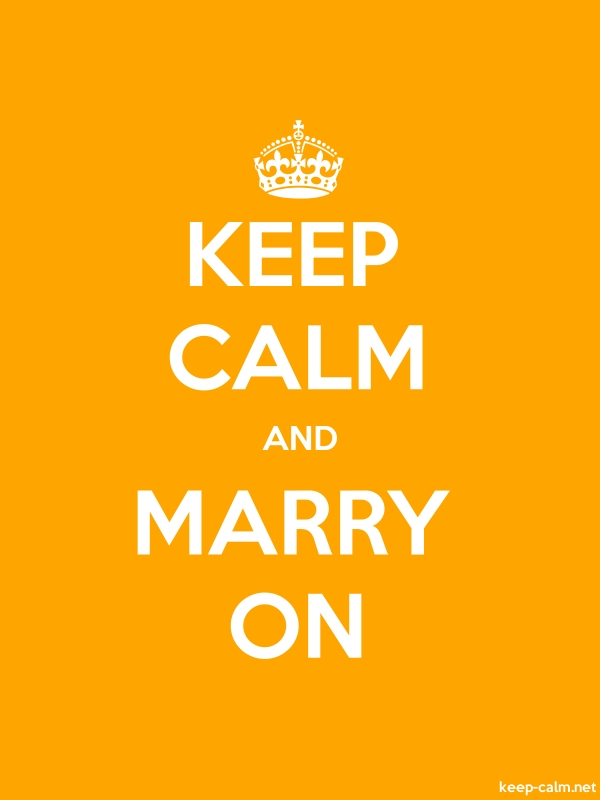KEEP CALM AND MARRY ON - white/orange - Default (600x800)
