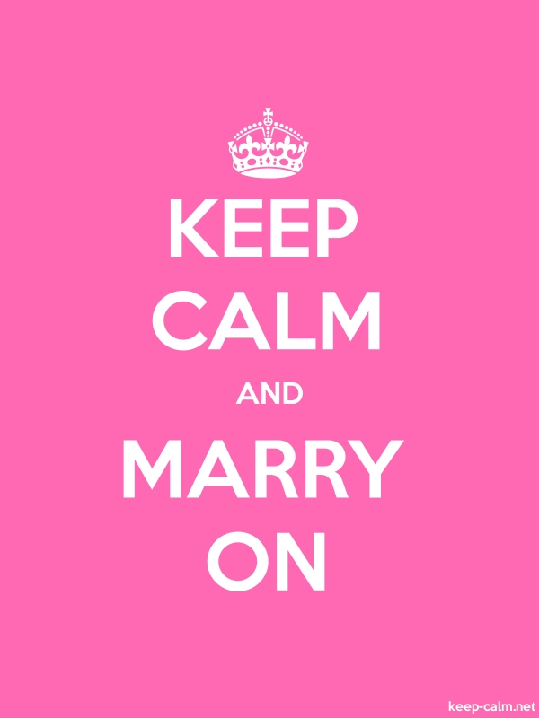 KEEP CALM AND MARRY ON - white/pink - Default (600x800)