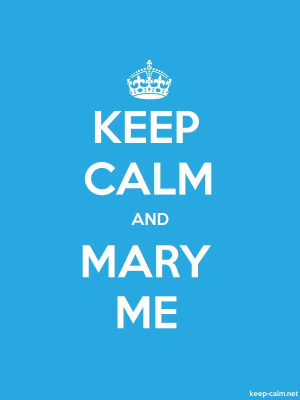KEEP CALM AND MARY ME - white/blue - Default (600x800)