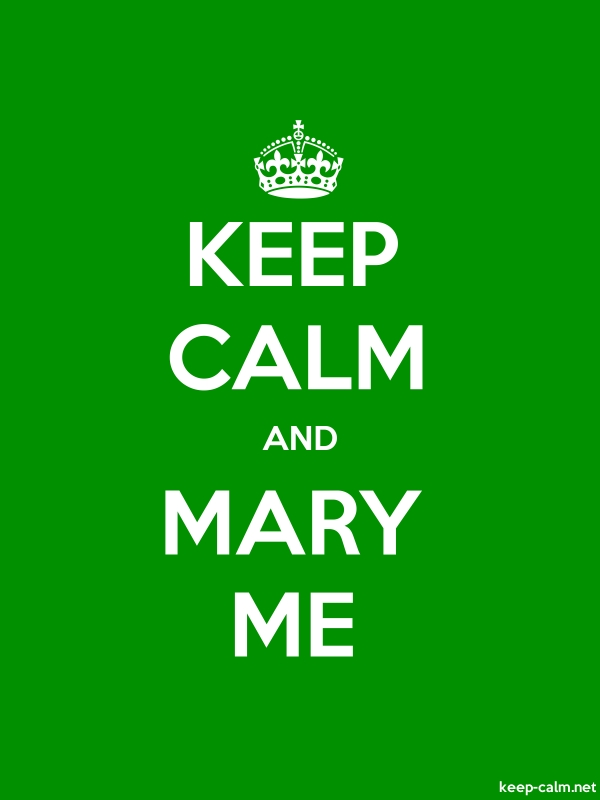 KEEP CALM AND MARY ME - white/green - Default (600x800)