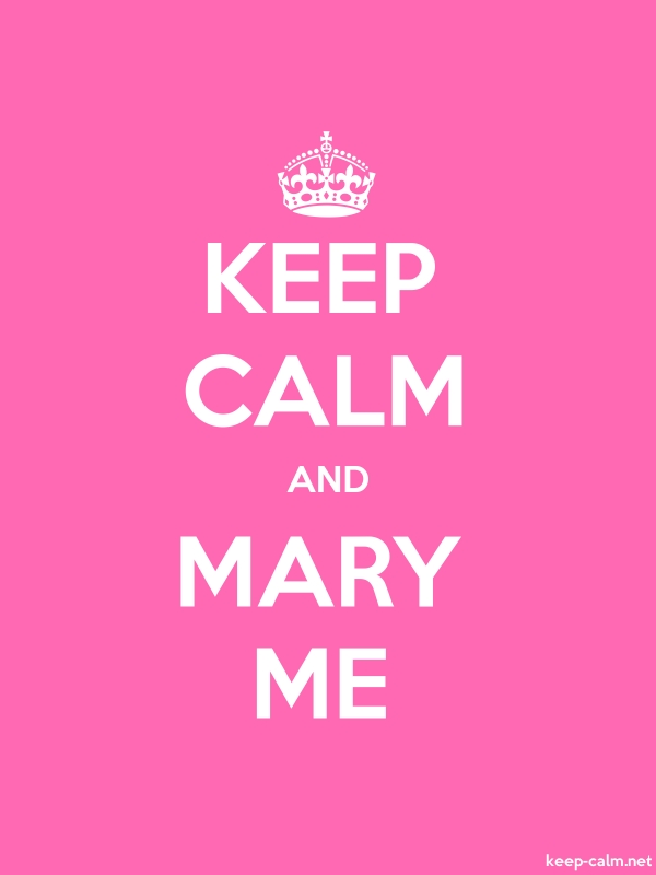 KEEP CALM AND MARY ME - white/pink - Default (600x800)