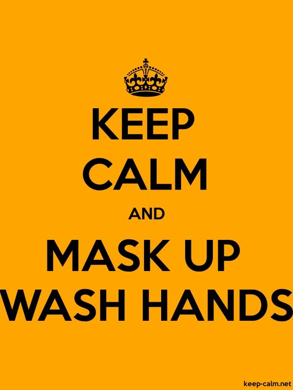 KEEP CALM AND MASK UP WASH HANDS - black/orange - Default (600x800)