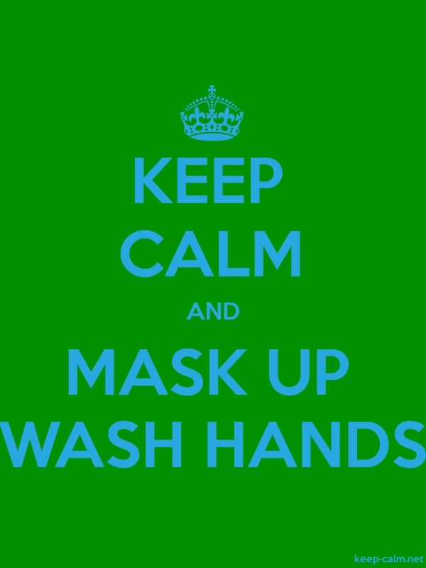 KEEP CALM AND MASK UP WASH HANDS - blue/green - Default (600x800)