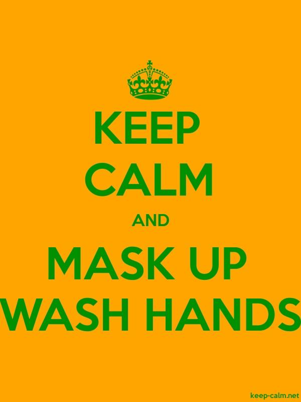 KEEP CALM AND MASK UP WASH HANDS - green/orange - Default (600x800)