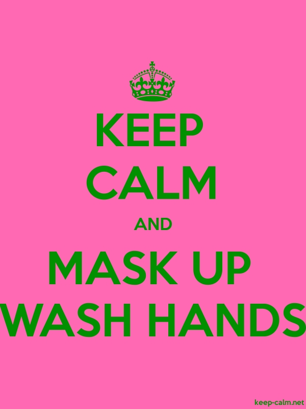 KEEP CALM AND MASK UP WASH HANDS - green/pink - Default (600x800)