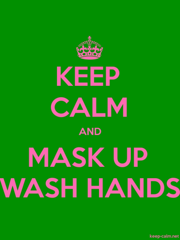 KEEP CALM AND MASK UP WASH HANDS - pink/green - Default (600x800)
