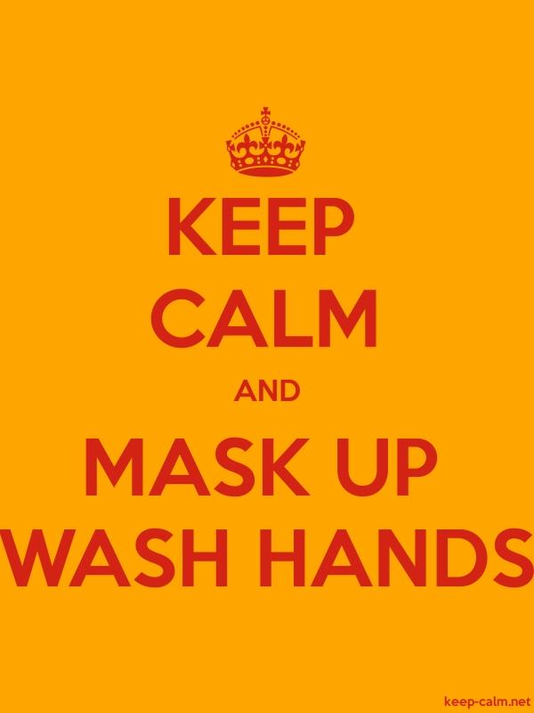 KEEP CALM AND MASK UP WASH HANDS - red/orange - Default (600x800)