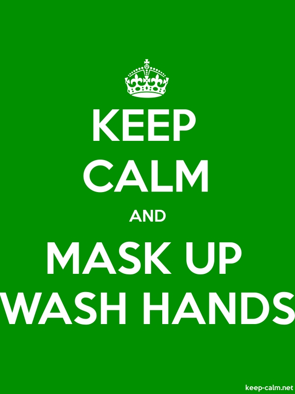 KEEP CALM AND MASK UP WASH HANDS - white/green - Default (600x800)